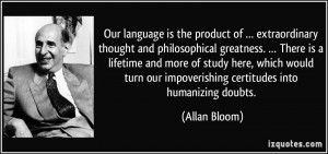 Our language is the product of … extraordinary thought and ...