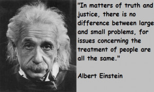 Albert Einstein Quotes Truth Justice Problems Treatment
