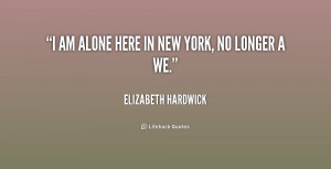 quote-Elizabeth-Hardwick-i-am-alone-here-in-new-york-217710.png