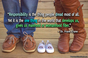 """Inspirational Quote: """"Responsibility is the thing people dread most ..."""