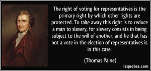The right of voting for representatives is the primary right by which ...
