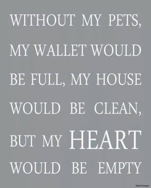 Without my pets .....