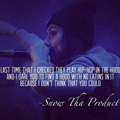 Snow tha product! :) More
