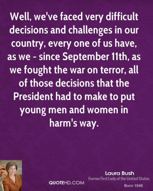 Well, we've faced very difficult decisions and challenges in our ...