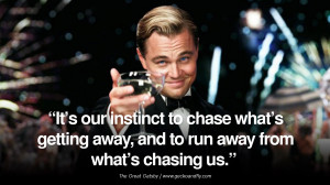... getting away, and to run away from what's chasing us. The Great Gatsby
