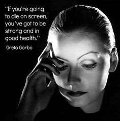 Movie Actor Quote - Greta Garbo - Film Actor Quote #gretagarbo ...