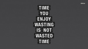 Download Quotes About Wasting Time