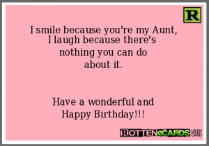Happy Birthday Aunt Ecard Funny I smile because you're my aunt