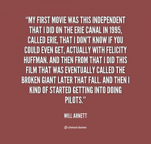 quote-Will-Arnett-my-first-movie-was-this-independent-that-61548.png