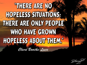 Hopeless Quotes About Life: There Are No Hopeless Situations Quote ...