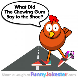 Funny Shoe Jokes Funny gum jokes for kids
