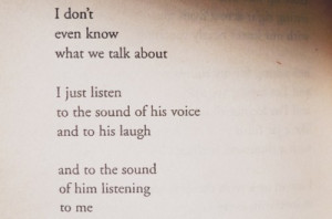 ... Talk About, I Just Listen To The Sound Of His Voice And To His Laugh