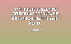 quote-Ava-DuVernay-i-wish-i-could-be-the-black-156491_1.png