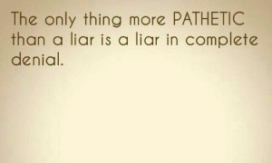 ... Pathetic People Quotes, Liars And Cheaters Quotes, Quotes On Liars