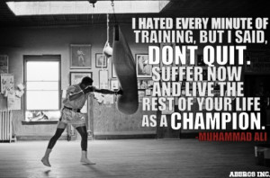 "... The Rest Of Your Life As A Champion "" - Muhammad Ali ~ Boxing Quotes"