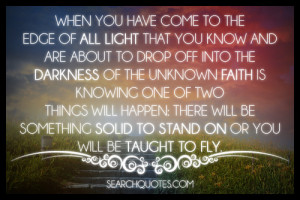 Faith Is Knowing One Of Two Things