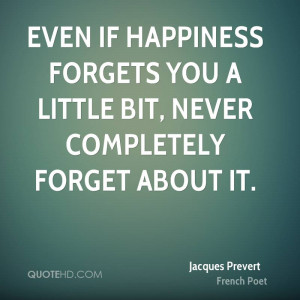 Jacques Prevert Happiness Quotes
