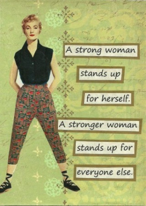 strong woman stand up for herself a stronger woman stands up for ...