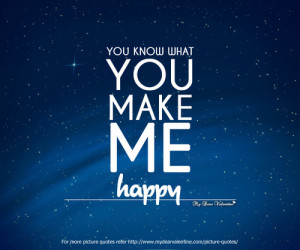 You Know What You Make Me Happy