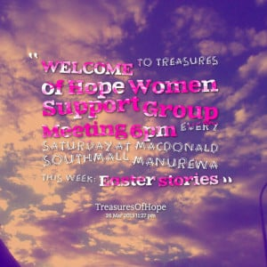 Quotes Picture: welcome to treasures of hope women support group ...