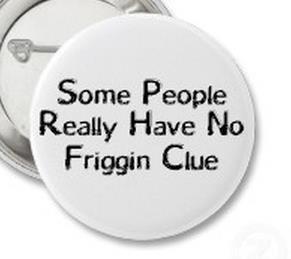 No friggin' clue!