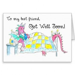 Dragon Get Well Card for Best Friend