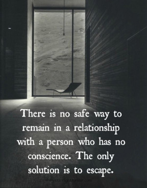 Stories Quote. There is no safe way to remain in a relationship ...