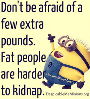 extra pounds fat people are harder to kidnap # minions # fat # kidnap ...