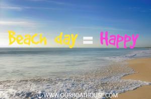 Beach day = Happy