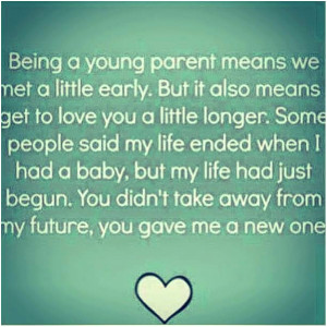 ... Early, But It Also Means Get To Love You A Little Loger - Mother Quote