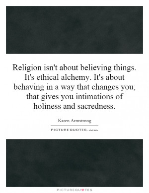 ... that gives you intimations of holiness and sacredness Picture Quote #1