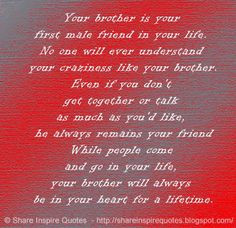 ... will always be in your heart for a lifetime. #life #brother #quotes
