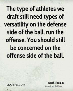 The type of athletes we draft still need types of versatility on the ...