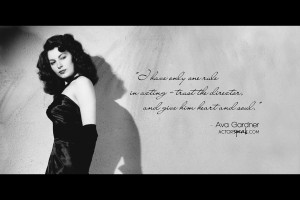 ... Ava Gardner with her quote about her one rule in acting. Enjoy