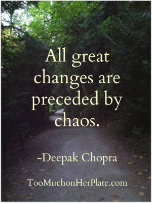 Quote All Great Changes Are Preceded Chaos Deepak Chopra