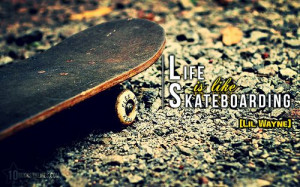 is like skateboarding WALLPAPER. Motivational and inspirational quotes ...