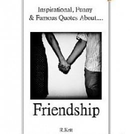... Quotes, Sayings, and Proverbs - Friendship Quotations by Famous People