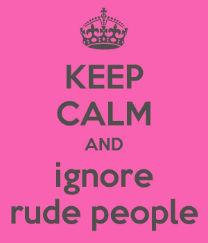 Rude People Quotes Rude people