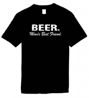 Shirts (BEER Man's Best Friend.) Humorous Slogans Comical Sayings ...