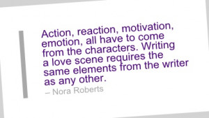 Writing Quote by Nora Roberts