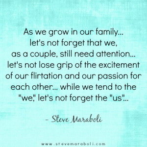 As we grow in our family… let's not forget that we, as a couple ...