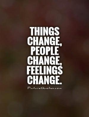 things-change-people-change-feelings-change-quote-1.jpg