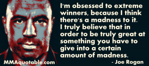 Joe Rogan on greatness and madness