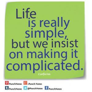 Life* A Confucius life quote.