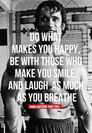 Do what makes you happy | bodybuilding motivational quotes