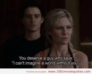 ... Guy Who Says I Cant Imagine A World Without You - Movies Quote