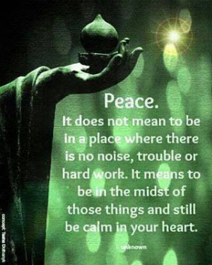 Peace comes from within..