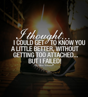 Sweet Love Quotes - I thought I could get to know you