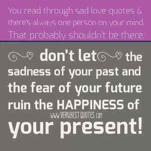 Moving on quotes - You read through sad love quotes & there's always ...