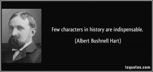 More Albert Bushnell Hart Quotes